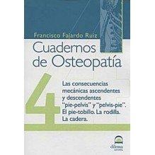 Cuadernos De Osteopatia 4: Las Consecuencias Mecánicas Ascendente Y Descendentes