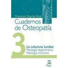 Cuadernos De Osteopatia 3: La Columna Lumbar. Patologia Degenerat Iva. Patologia