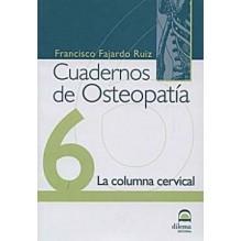 Cuadernos De Osteopatia 6: La Columna Cervical