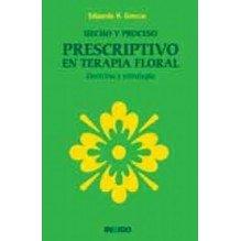 Hecho Y Proceso Prescriptivo En Terapia Floral: Doctrina Y Estrategia