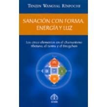 Sanacion Con Forma, Energia Y Luz Los Cinco Elementos En El Chamanismo Tibetano,