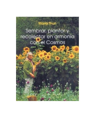 Sembrar, Plantar Y Recolectar En Armonia Con El Cosmos