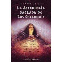 La Astrología Sagrada de los Cheroquis
