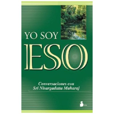 Yo Soy Eso | Nisargadatta Maharaj | ed. Sirio