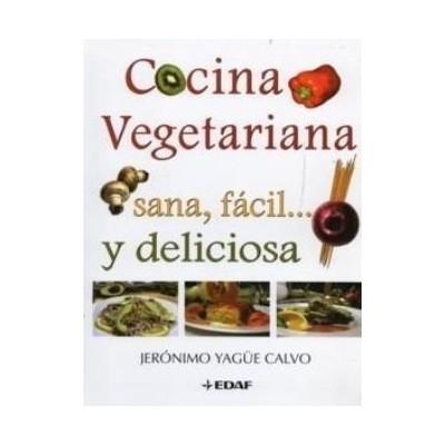 Cocina vegetariana sana facil y deliciosa jeronimo calvo for Cocina vegetariana facil y rapida