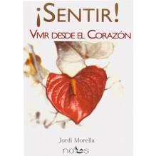 portada ¡Sentir! Vivir desde el Corazón por Jordi Morella 9788494217043