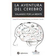 portada - La aventura del cerebro, por Josep Mª Farré,  Rafael Gómez,  Luis Salvador-Carulla, 9788415227915