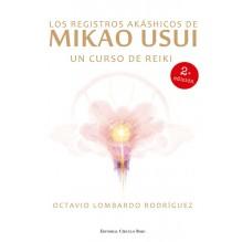 Los Registros Akáshicos de Mikao Usui; Un curso de Reiki 2ª edición, porOctavio Lombardo Rodríguez. ISBN: 978849115119