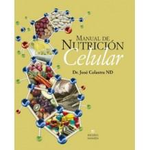 Manual de Nutrición Celular del Dr. José Colastra ND