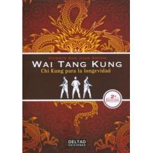 Wai Tang Kung: Chi Kung para la longevidad