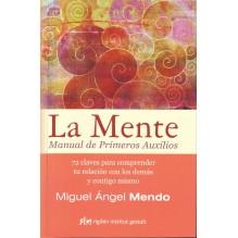 La mente. Manual de primeros auxilios, por Miguel Ángel Mendo Valiente. ISBN: 9788494234880