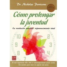 Cómo prolongar la juventud. Por Nicholas Perricone. ISBN: 9788493509798