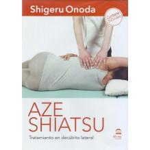 Aze Shiatsu: Tratamiento en decúbito lateral (libro + DVD) Por Shigeru Onoda. ISBN: 9788498273601
