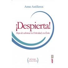 ¡Despierta! Deja de sabotear tu felicidad y tu éxito. Por  Anne Astilleros. ISBN: 9788441436145