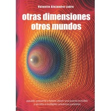 Otras dimensiones otros mundos. Por Valentín Alejandro Ladra. ISBN: 9788416316861