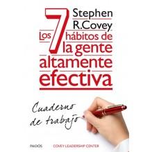 Los 7 hábitos de la gente altamente efectiva. Cuaderno de trabajo. Por Stephen R. Covey. ISBN 9788449330490