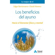 Los beneficios del ayuno. Por Edgar Barrionuevo / David Moreno. ISBN: 9788497358309