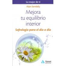 Mejora tu equilibrio interior. Por Alain Sembély. ISBN: 9788497358149
