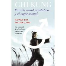 Chi kung para la salud prostática y el vigor sexual. Por Mantak Chia / William U. Wei.  ISBN: 9788491110767