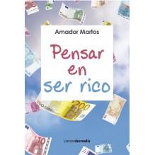 Pensar en ser rico. Amador Martos García. ISBN 9788415465973