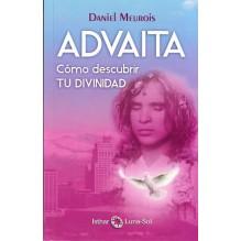 ADVAITA - Cómo descubrir tu divinidad. Por Daniel Meurois. ISBN: 9788494378690