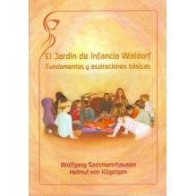 El jardín de infancia Waldorf. Fundamentos y aspiraciones básicas. Por Wolfgang Sassmannhausen / Helmut Kügelgen