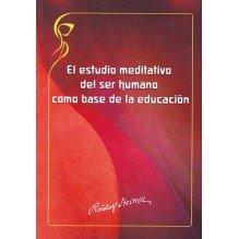 El estudio meditativo del ser humano como base de la educación. Por Rudolf Steiner. ISBN: 9788493920869