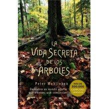 La vida secreta de los árboles. Por Peter Wohlleben. ISBN: 9788491110835