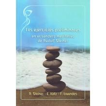Los ejercicios preliminares en el sendero meditativo de Steiner. Por Rudolf Steiner / Ernst Ratz / Floríin Lowndes