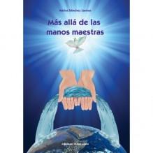 Más Allá de las Manos Maestras (Marisa Sánchez Lastras) Ed. Vesica Piscis