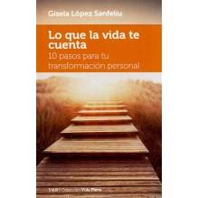 Lo que la vida te cuenta (Gisela López Sanfeliú) Ed. Versos y Reversos  ISBN: 9788494311468