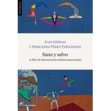 Sano y Salvo (Juan Gérvas ; Mercedes Pérez Fernández) Ed.  Libros del Lince  ISBN: 9788415070269