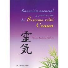 Sanación esencial y protocolos del sistema Reiki Ceaan (Alfredo Aguilera Saldaña) Ed. Luís Cárcamo  ISBN: 9788476271810