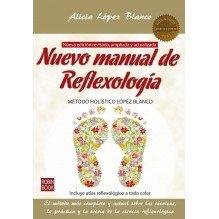 Nuevo manual de reflexología: método holístico López Blanco (Alicia López Blanco) Ed. ROBINBOOK ISBN 9788499173887