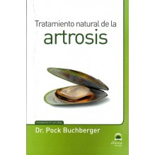 Tratamiento natural de la artrosis (Pock Buchberger) Ed. Dilema ISBN: 9788498273700