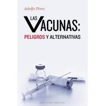 Las vacunas: peligros y alternativas (Adolfo Pérez) Ed. Obelisco, 20'16  ISBN: 9788491110972