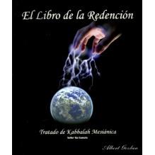 Libro de la Redención: Tratado de Kabbalah Mesiánica Tomo I
