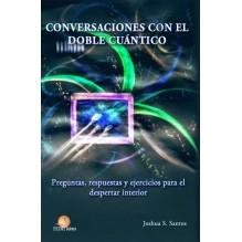 Conversaciones con el doble cuántico (Joshua S. Santos) Ed. Balnea, 2016 ISBN: 9788460883234