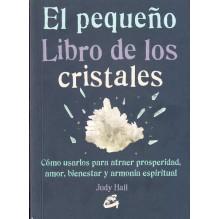 El pequeño libro de los cristales (Judy Hall) Ed. Gaia, 2016  ISBN: 9788484455936