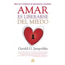 Amar es liberarse del miedo (Gerald G. Jampolsky) Ed. Gaia, 2016  ISBN: 9788484456124