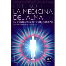La Medicina Del Alma El Codigo Secreto Del Cuerpo. El Idioma Creativo Interior. Eric Rolf