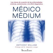 Medico Medium: . Anthony William. Ed. Arkano Books.