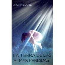 La tierra de las almas perdidas. De Virginia Blanes Aragón. ISBN: 9788460874232