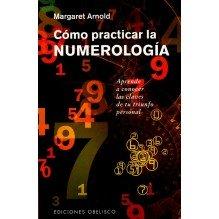 Cómo practicar la numerología. Por Margaret Arnold. Ed. Obelisco