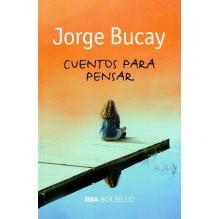 Cuentos para pensar. Por Jorge Bucay. Ed. RBA