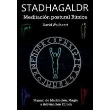 Stadhagaldr. Meditacion Postural Runica. Por David Wolfheart Ed. Luís Cárcamo