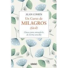 Un curso de milagros (fácil). Por Alan Cohen. Ed. Urano, 2016