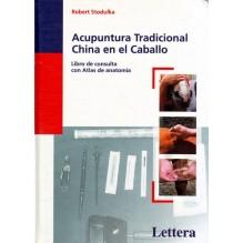 Acupuntura tradicional china en el caballo, por Robert Stodulka. Ed. Lettera