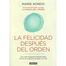 La felicidad después del orden, por Marie Kondo. Ed. Aguilar, 2016