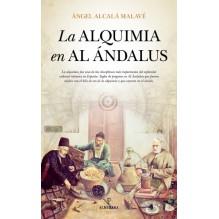 La alquimia en Al Ándalus, por  Ángel Alcalá Malavé. Ed. Almuzara, 2016